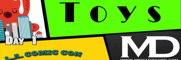 Stan Lees Los Angeles Comic Con 2016 – Toys [Day 1]