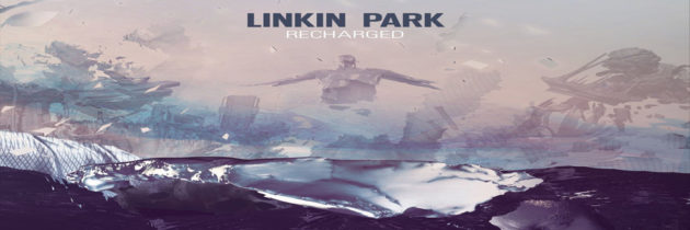 Media Monday – Linkin Park: Recharged