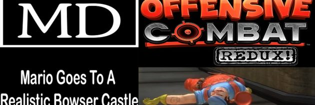 Offensive Combat Redux! – Mario Goes To A Realistic Bowser Castle