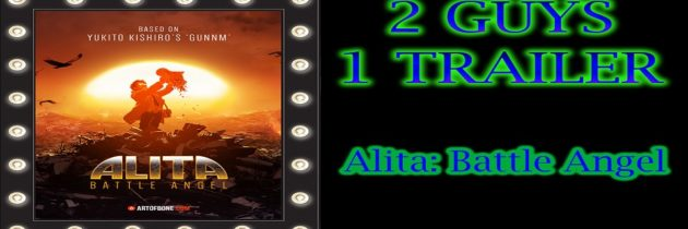ALITA: BATTLE ANGEL – TRAILER REACTION AND REVIEW – 2 Guys 1 Trailer