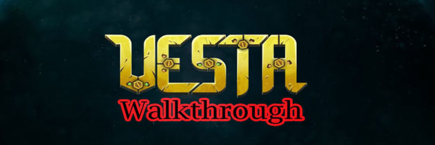 VESTA Full Walkthrough