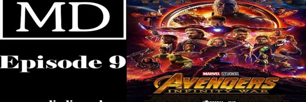 Episode 9 – Predictions Recap and New Predictions for Avengers Infinity War Part 2