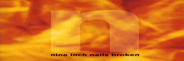 Media Monday – Nine Inch Nails: Broken