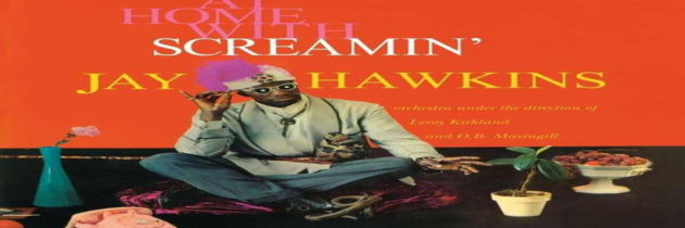 Media Monday – Screamin Jay Hawkins: At Home With Screamin Jay Hawkins