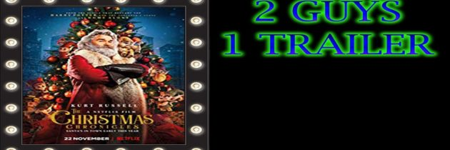 2 GUYS 1 TRAILER – The Christmas Chronicles