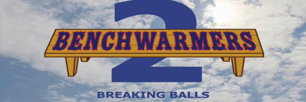Benchwarmers 2: Breaking Balls – Review