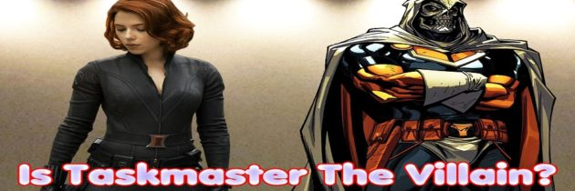 Will Taskmaster Be The Villain In The Solo Black Widow Movie?
