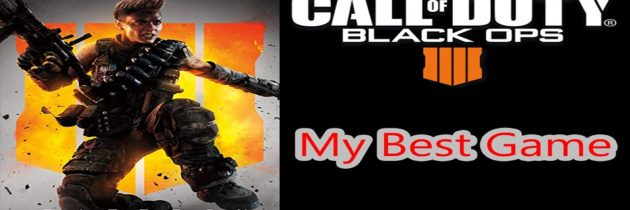 My Best Game – Top Score – Call of Duty: Black Ops 4