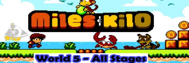 Miles and Kilo – World 5 – All Stages – Xbox One