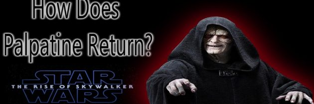 How Does Palpatine Return in Star Wars: The Rise of Skywalker?
