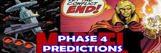 MARVEL PHASE 4 PREDICTIONS | Marvel Cinematic Universe