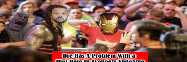 Dre Has A Problem With A Plot Hole In Avengers Endgame