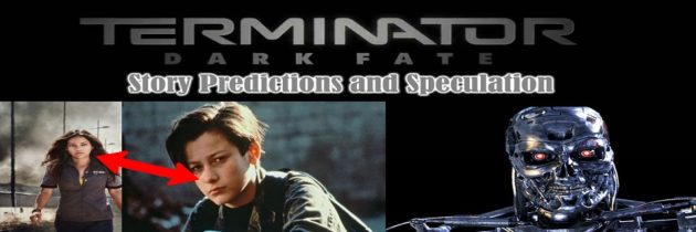 Terminator: Dark Fate – Story Predictions and Speculation