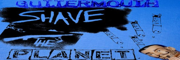 Media Monday – Guttermouth: Shave the Planet